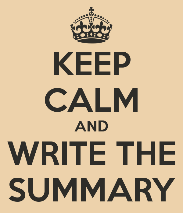 Keep Calm And Write The Summary   Keep Calm And Carry On Image