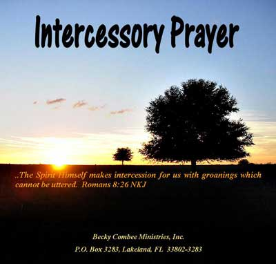 Intercessory Prayer Intercessory Prayer Part 1