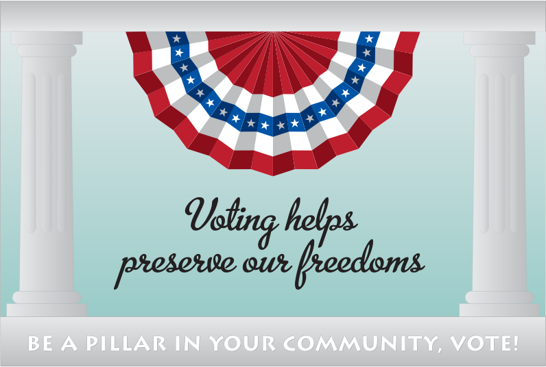 To Vote In An Election  Be A Pillar In Your Community Vote