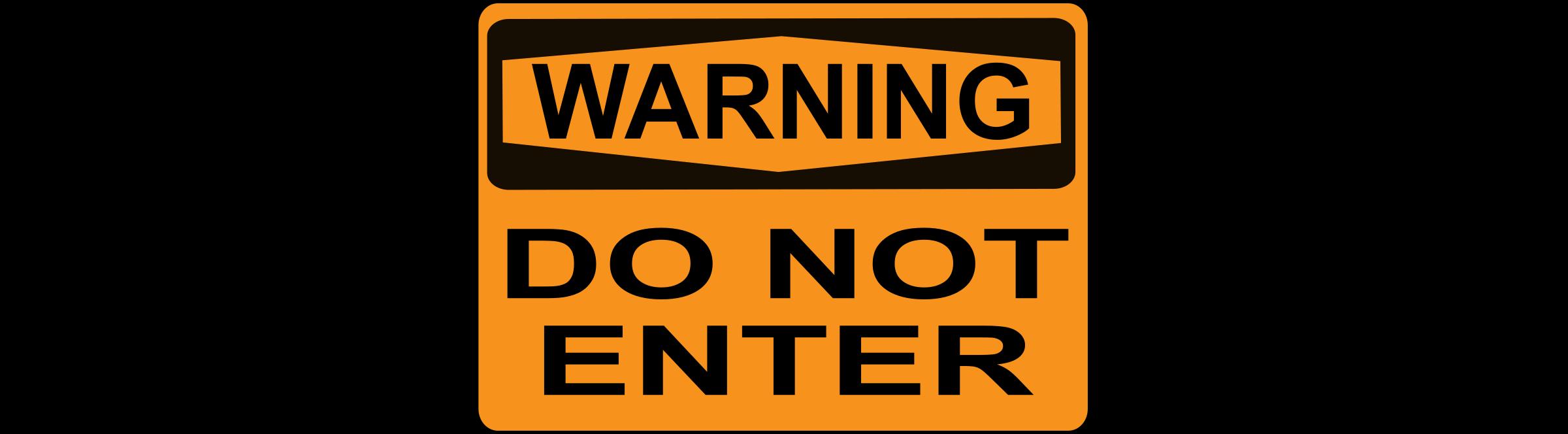 Warning   Do Not Enter  Orange