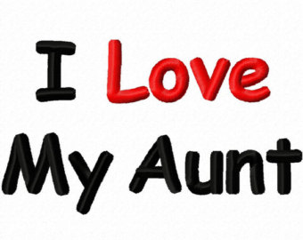 Love My Aunt Clipart I Love My Aunt Embroidery Design 3x3 4x4 5x7