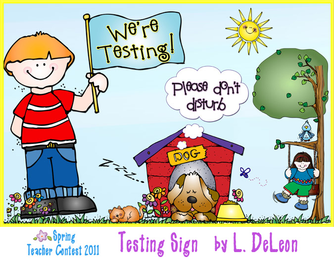 This Fun   Colorful Spring  Testing Sign  Was Made By L  Deleon To