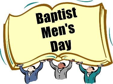 Baptist Men S Day Is Celebrated Each Year Now In June Starting The Day