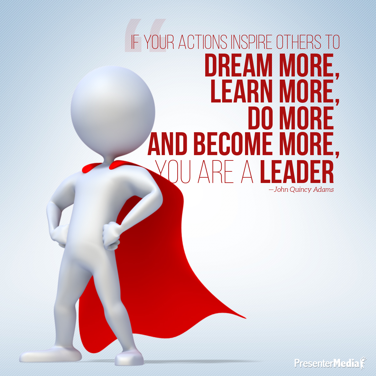 If Your Actions Inspire Others To Dream More Learn More Do More And