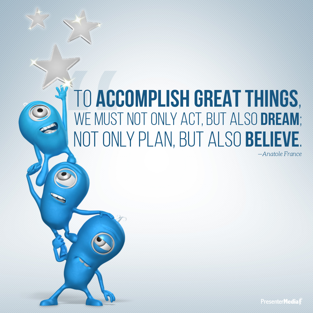 To Accomplish Great Things We Must Not Only Act But Also Dream  Not