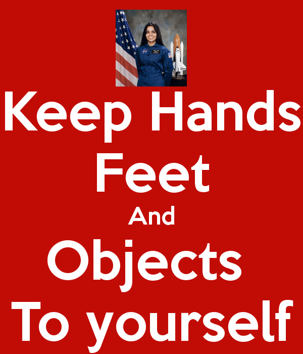Keep Hands Feet And Objects To Yourself   Keep Calm And Carry On Image