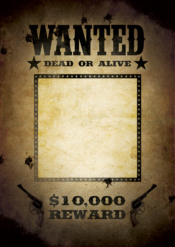 Wanted Poster Template  All You Need To Do Is Drop In The Photo Of