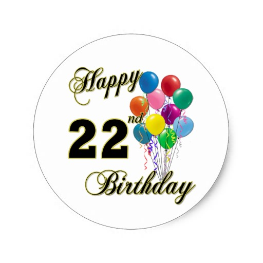Happy 22nd Birthday With Balloons Round Sticker   Zazzle