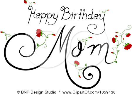 Vector Clip Art Illustration Of Happy Birthday Mom Text With Flowers