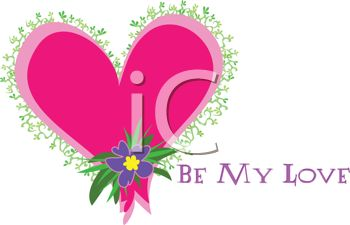 Whimsical Valentine Design Of A Heart With Flowers And Be My Love Text