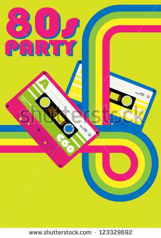 2013 11 23  Retro Poster   80s Party Flyer With Audio Cassette Tapes