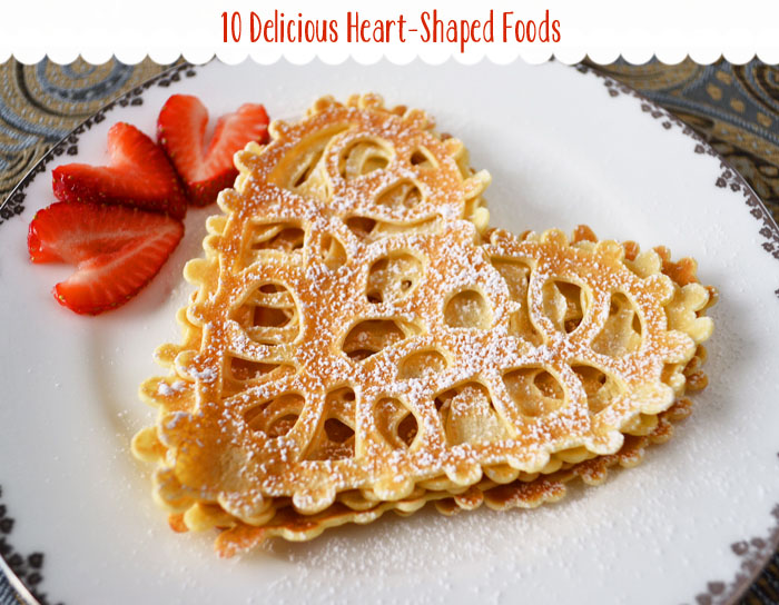 Heart Shaped Food 10 Delicious Heart Shaped