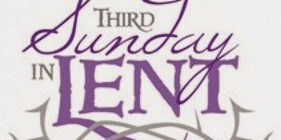 The Third Sunday In Lent And More Things To Ponder  This Journey Is