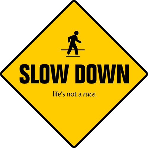 Slow Down | North Courtenay Church of Christ