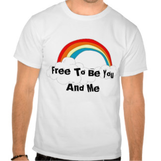 Clipart Rainbow Free To Be You And Me Shirt