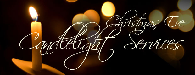 Candlelight Services 7 Pm And 9 Pm Wednesday December 24 2014
