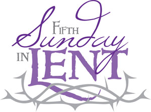The 5th Sunday In Lent