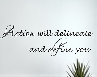 Vinyl Wall Decal Action Will Deline Ate And Define You   Thomas