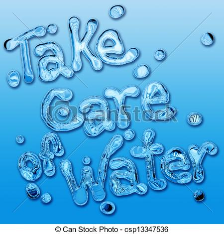 Take Care Of The Water To Save The Planet  Concept And Slogan