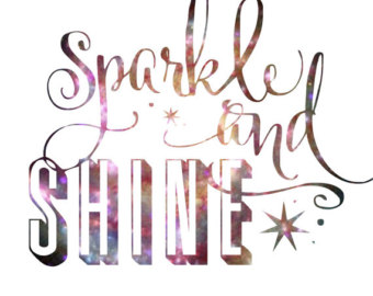 Simple Clean White Space Words Sparkle And Shine Inspirational