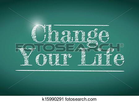Change Your Life Message Written On A Chalkboard  View Large Clip Art
