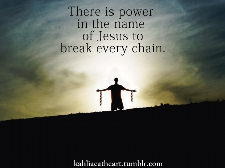 Jesus Can Break Every Chain    Scripture To Share   Pinterest