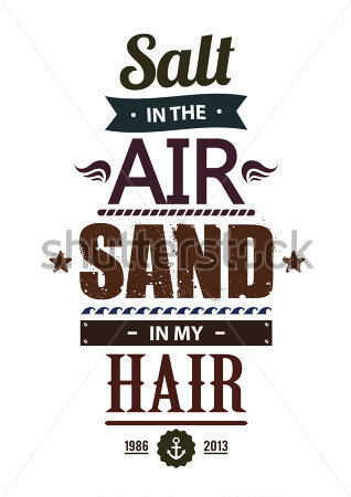 Quote  Salt In The Sand In My Hair  Vector Stock Vector   Clipart Me