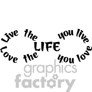 Vector Love The Life You Live Clipart Image Picture Art   392486