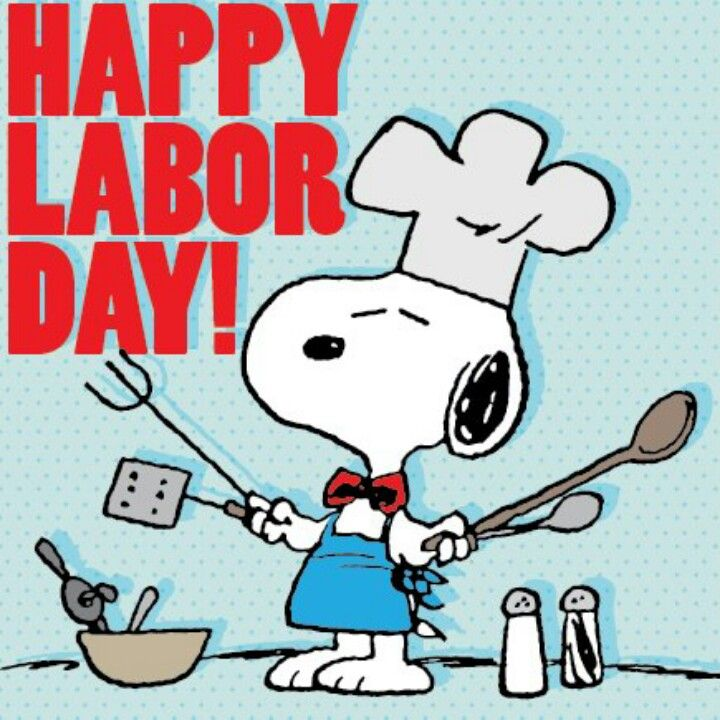 Labor Laborday Labor Day Happy Labor Charli Brown Holidays Ideas