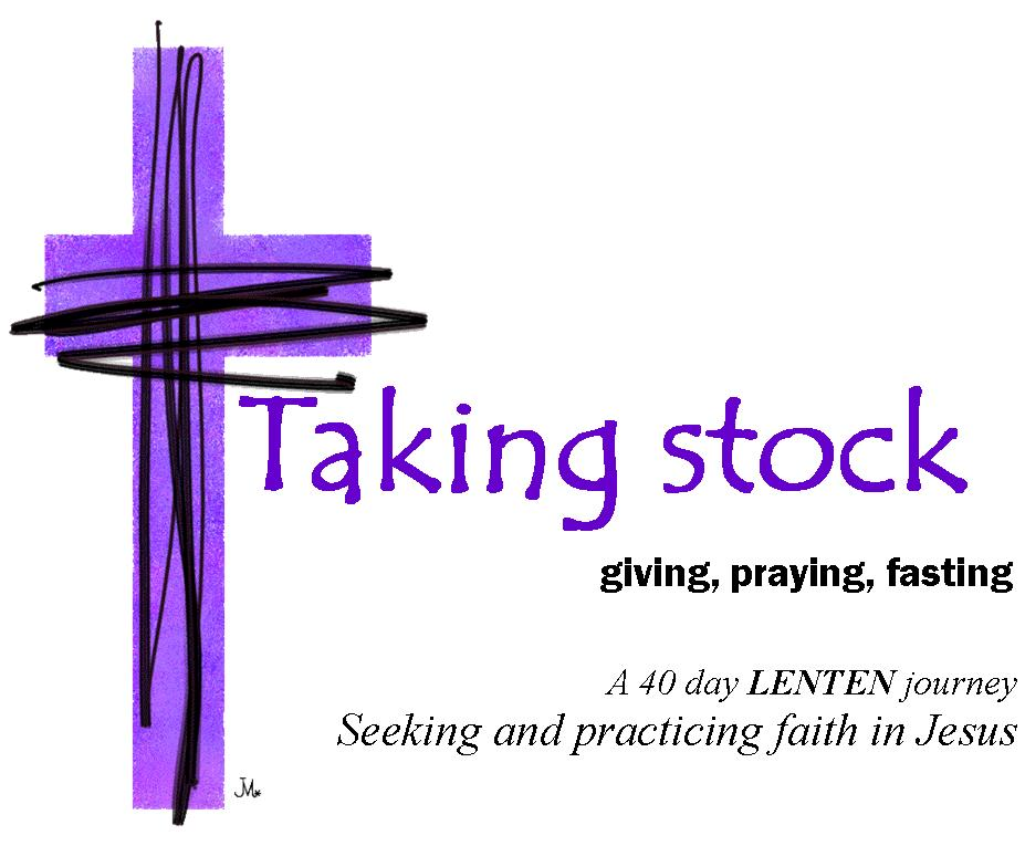 Lent 2012   Taking Stock    Midday Pray And Wednesday Fast