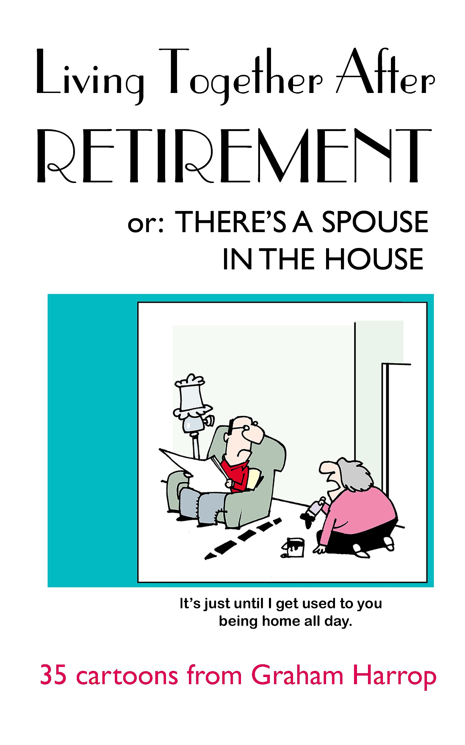 Living Together After Retirement   New E Book Provides A Light Hearted