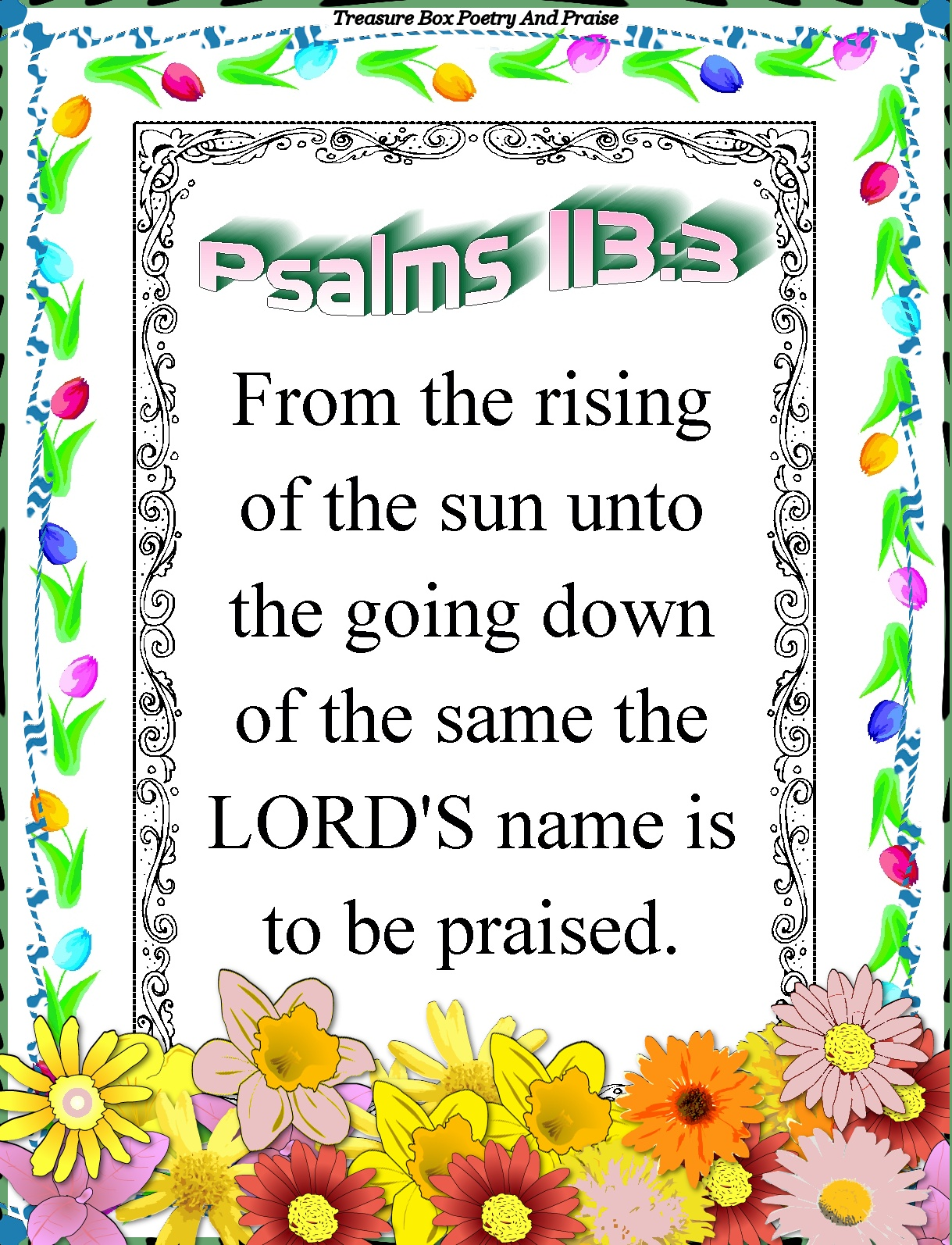 Christian Images In My Treasure Box  Psalms 113 3   Spring Poster