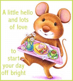 Hello And Lots Of Love To Start Your Day Off Bright   Good Day Quote