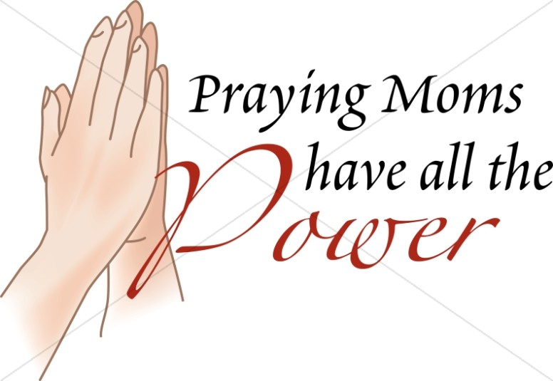 Praying Moms Have Power