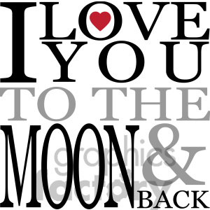 Love You To The Moon And Back Vector Art Vinyl Ready