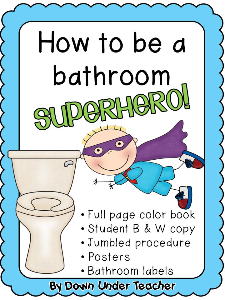How To Be A Bathroom Superhero   Use During Back To School Or Any Time
