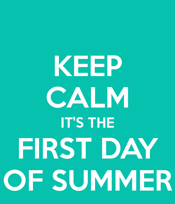 Happy First Day Of Summer As Always Click On The Ecard To Share