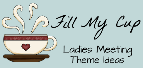 Fill My Cup Women S Ministry Theme