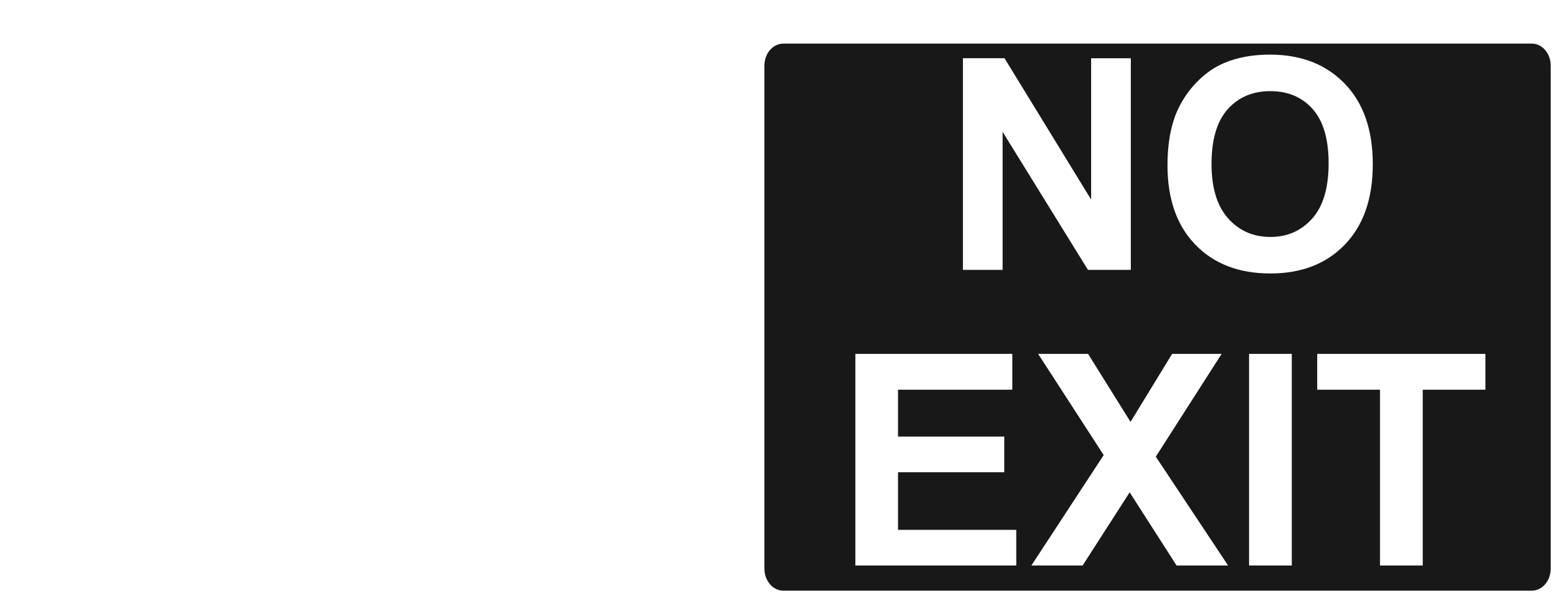 No Exit   White On Black 1 By Rfc1394