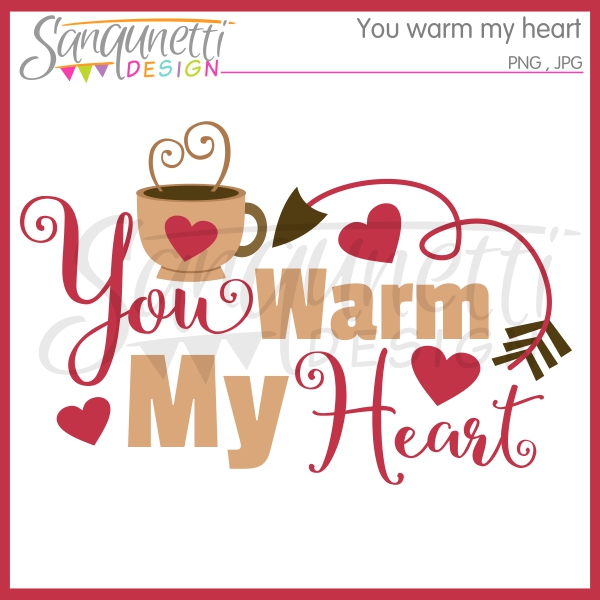 You Warm My Heart Clipart  With Coffee Cup And Heart Accents  Would