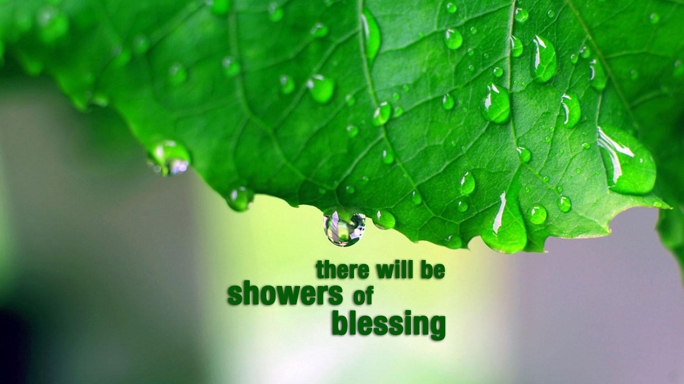 Showers Of Blessing    Christian Wallpapers