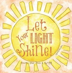 American Hippie Quotes Shine Bright Let Your Light Shine Quotes # ...