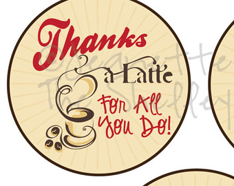 Diy Printable Teacher Appreciation Thanks A Latte Gift Tags 3 Inch