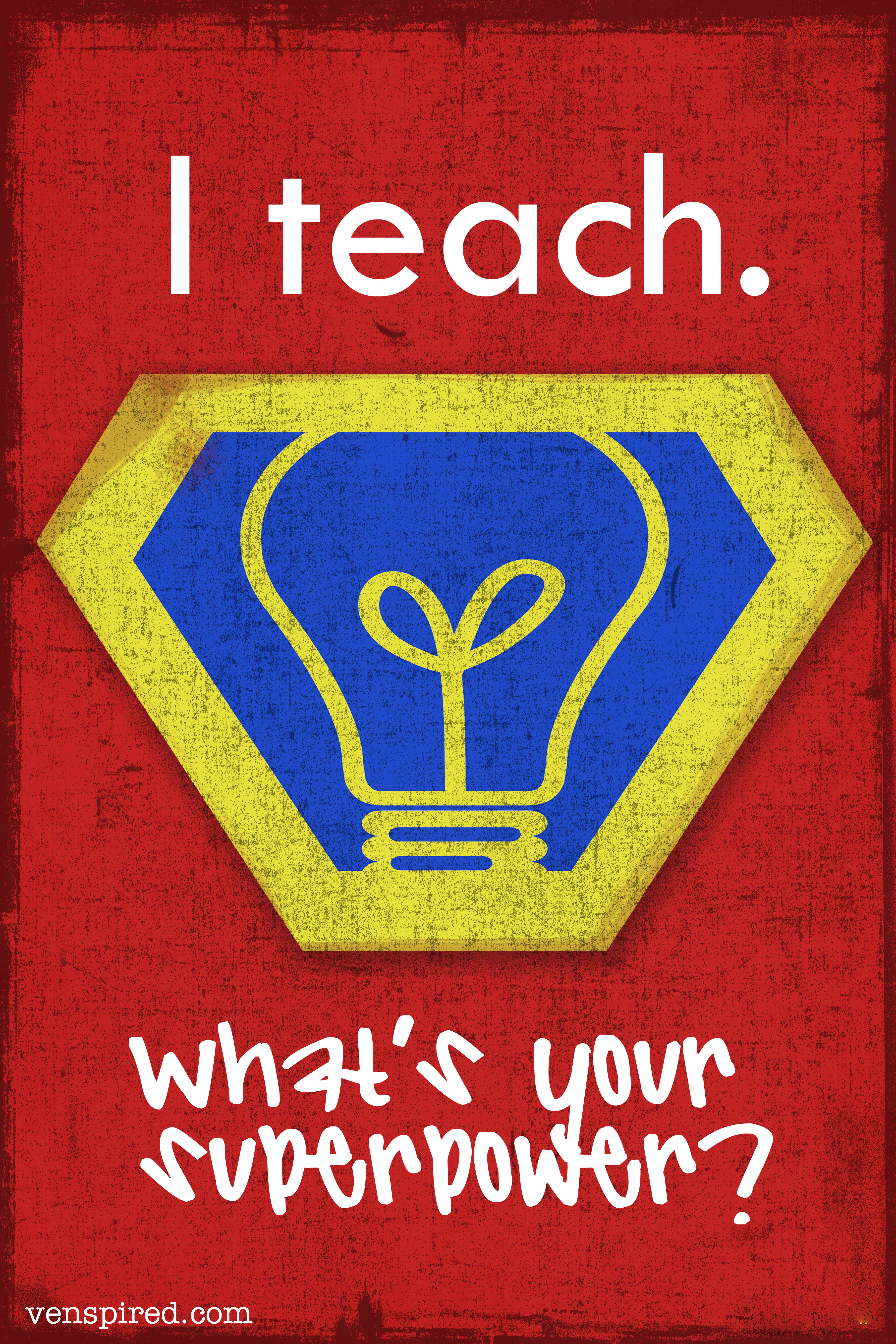 Teach  What S Your Superpower    Venspired