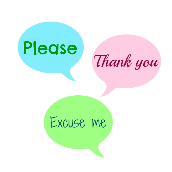 Pin Please And Thank You Excuse Me And I M Sorry Are Stillpart Of The