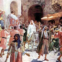 Palm Sunday   Jesus Rides Into Jerusalem As A King   Jesus Christ