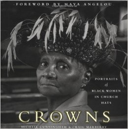 Crowns  Portraits Of Black Women In Church Hats Hardcover   October