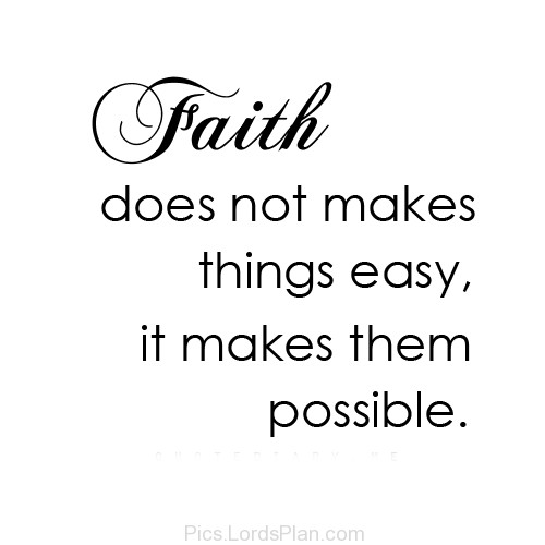 Faith Makes Things Possible Inspirational Bible Verse Picture For Sad