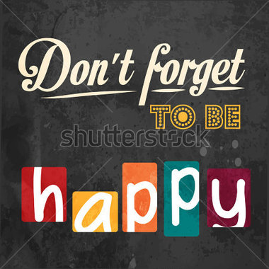 Download Source File Browse   Miscellaneous   Don T Forget To Be Happy