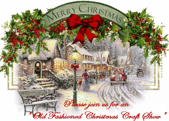 Old Fashioned Christmas Craft Show November 11th 12th And 13th